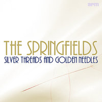 Silver Threads & Golden Needles — The Springfields