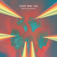 Decayin' With The Boys — Every Time I Die