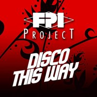 Disco This Way — FPI Project
