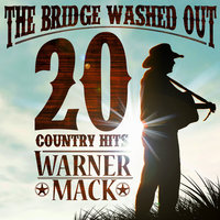 The Bridge Washed Out - 20 Country Hits — Warner Mack