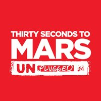 Thirty Seconds To Mars Unplugged — Thirty Seconds to Mars