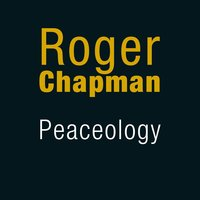 Peaceology — Roger Chapman