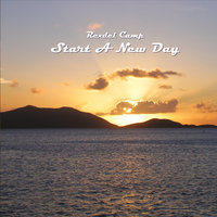 Start a New Day — Rexdel Camp