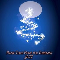Please Come Home for Christmas Jazz — сборник