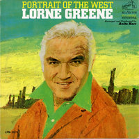Portrait of the West — Lorne Greene