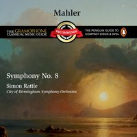 Mahler: Symphony No. 8 — Lorin Maazel, Sir Simon Rattle, City Of Birmingham Symphony Orchestra, New York Philharmonic, Nancy Gustafson, New York Choral Artists, Густав Малер