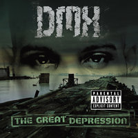 The Great Depression — DMX