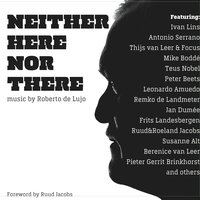 Neither Here Nor There — Roberto De Lujo