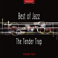 Meritage Best of Jazz: The Tender Trap, Vol. 4 — сборник