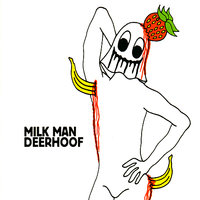 Milk Man — Deerhoof
