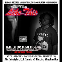 Like This - EP (feat. AK of Do Or Die & D-Train) — C.O. Tha! Bad Black