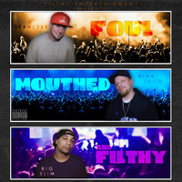 Foul Mouthed And Filthy — Seanessy, Nina Loco, Big Slim
