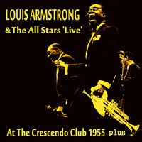 At The Crescendo Club 1955 plus — Louis Armstrong