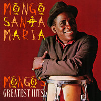 Mongo's Greatest Hits — Mongo Santamaria