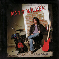 Low Down — Matt Walker