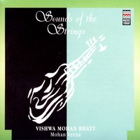 Sounds Of The Strings — Vishwa Mohan Bhatt