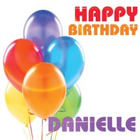 Happy Birthday Danielle — The Birthday Crew