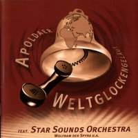 Apolader Weltglockengelaut -- Volume 1 — Star Sounds Orchestra