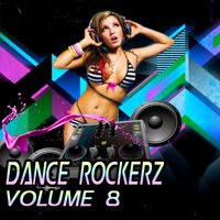 Dance Rockerz, Vol. 8 — сборник