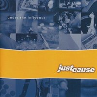 Under The Influence — JustCause