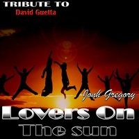 Lovers on the Sun: Tribute to David Guetta — Jonh Gregory