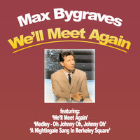 We'll Meet Again and Other Singalonga Songs — Max Bygraves