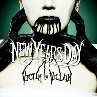 Victim To Villain — New Years Day