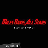 Bemsha Swing — Miles Davis All Stars