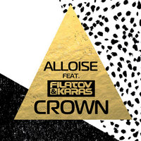 Crown — Alloise feat. Filatov & Karas
