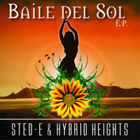 Baile del Sol EP — Sted-E & Hybrid Heights, Hybrid Heights