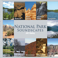 National Park Soundscapes — Jill Haley