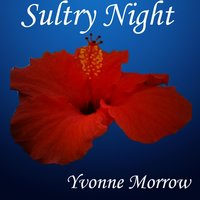Sultry Night — Yvonne Morrow