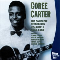 The Complete Recordings, Vol. 1 1949-1951 — Willie Johnson, Henry Hayes, Goree Carter, Lonnie Lyons, Conrad Johnson, Buster Pickens