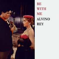 Be With Me — Alvino Rey