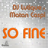 So Fine — DJ Lutique, Matan Caspi