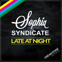 Late at Night — Sophia Syndicate