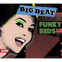 Big Beat Funky Beds — Samuel Stockton|Andy Powell|Emily Taylor