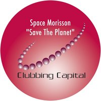 Save The Planet — Space Morisson