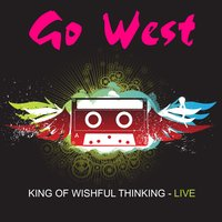 King Of Wishful Thinking - Live — Go West