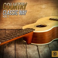 Country Classic Way, Vol. 1 — сборник