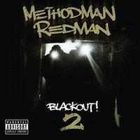 Blackout! 2 — Redman, Method Man