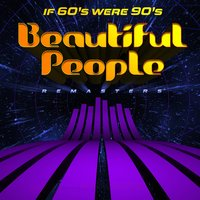If 60's Were 90's - Remasters — Beautiful People