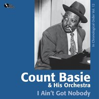 I Ain't Got Nobody — Count Basie