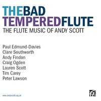The Bad Tempered Flute — Andy Scott