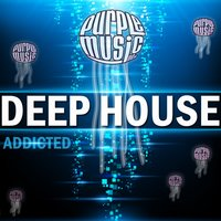 Deep House Addicted — сборник