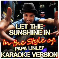 Let the Sunshine In (In the Style of Papa Linley) — Ameritz - Karaoke