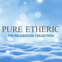 Pure Etheric: The Relaxation Collection — сборник