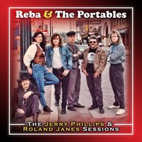 The Jerry Phillips & Roland Janes Sessions — Reba & The Portables