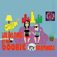 Life and Times of the Doobie Brothers (Cheech Mob) — Trey G & Steezo Crooks