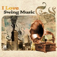 I Love Swing Music — сборник